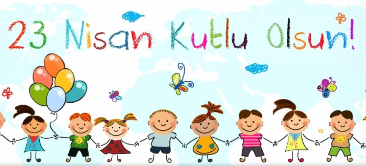 23 Nisan Ulusal Egemenlik ve Çocuk Bayramı Hepimize Kutlu olsun