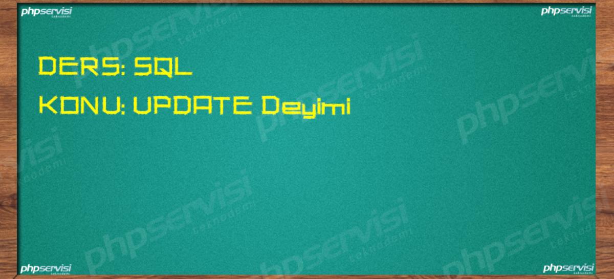 SQL Dersleri: UPDATE Deyimi